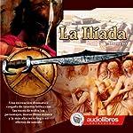 La Ilíada [The Iliad] |  Homer,Ariel Cister,Leonel Arias