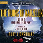The Ruins of Karzelek: The Mandrake Company Series, Book 4 | Ruby Lionsdrake