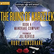 The Ruins of Karzelek: The Mandrake Company Series, Book 4 | Ruby Lionsdrake