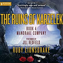 The Ruins of Karzelek: The Mandrake Company Series, Book 4 Audiobook by Ruby Lionsdrake Narrated by Jill Redfield