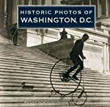 Historic Photos of Washington D. C., Andrew Smith and Matthew Gilmore, 1596523298