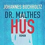 Dr. Malthes hus | Johannes Buchholtz