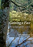 Gaining a Face : The Romanticism of C. S. Lewis, Prothero, James and Williams, Donald T., 144385235X