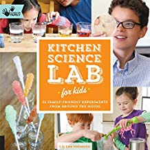 Kitchen Science Lab for Kids: 52 Family Friendly Experiments from the Pantry (Lab Series)