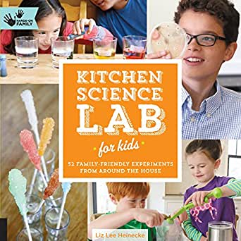 Kitchen Science Lab for Kids: 52 Family Friendly