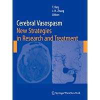 Cerebral Vasospasm: New Strategies in Research and Treatment (Acta Neurochirurgica Supplement (104))