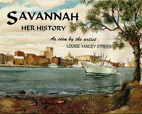 Savannah: Her History As Seen by the Artist by Louise Yancey Streed - Stores Mall Savannah