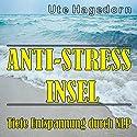 Anti-Stress Insel: Tiefe Entspannung durch NLP Hörbuch von Ute Hagedorn Gesprochen von: Ute Hagedorn
