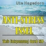 Anti-Stress Insel: Tiefe Entspannung durch NLP | Ute Hagedorn