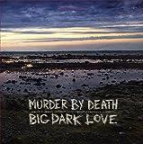 Big Dark Love