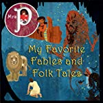 Mrs. P Presents My Favorite Fables and Folk Tales |  Aesop,Clay Graham