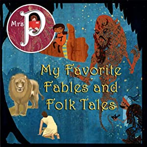 Mrs. P Presents My Favorite Fables and Folk Tales Audiobook