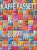 Glorious Patchwork, Kaffe Fassett, 030745150X