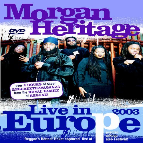 Morgan Heritage: Live in Europe 2003