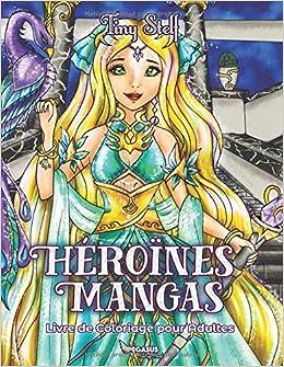 Livre De Coloriage Pour Adultes Heroines Mangas French
