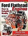 Ford Flathead Engines: How to Rebuild & Modify