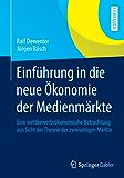 Einführung in die neue Ökonomie der Medienmärkte: Eine wettbewerbsökonomische Betrachtung aus Sicht der Theorie der zweiseitigen Märkte