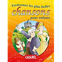 Fredonnez Une Souris verte et les plus belles chansons pour enfants: Comptines (Illustrations + Partitions) (Chansons françaises t. 2) (French Edition)