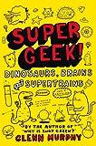 Supergeek, Glenn Murphy, 1447227166