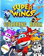 Super Wings Coloring Book: 30 Exclusive Images Inside Super Wings Jumbo Coloring Book For Kids