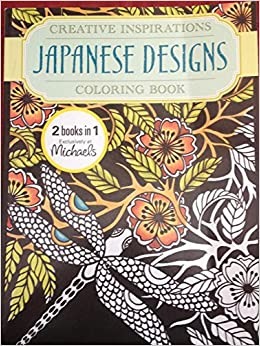 Creative Inspirations Japanese Designs Coloring Book 2 In 1 Carol Schmidt And Marty Nobel Dover Publications Inc 9780486809953 Amazon Books