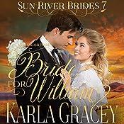 A Bride for William: Sun River Brides, Book 7 | Karla Gracey