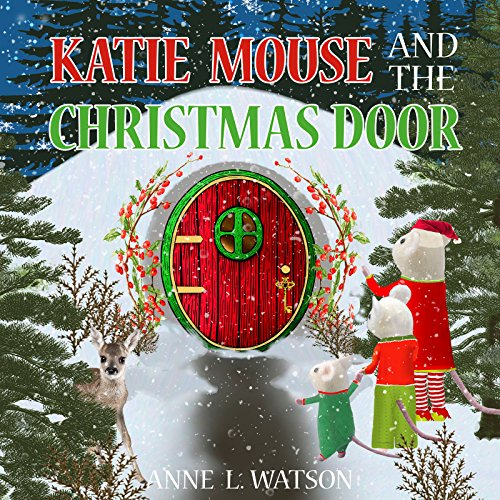 Katie Mouse and the Christmas Door: A Santa Mouse Tale