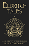 Eldritch Tales: A Miscellany of the Macabre (English Edition)