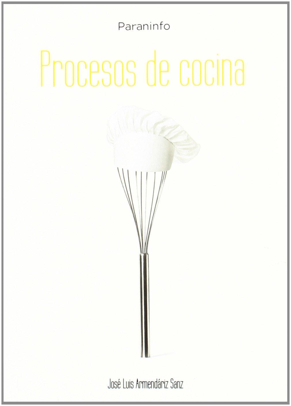 Procesos de cocina: Amazon.es: ARMENDÁRIZ SANZ, JOSÉ LUIS: Libros