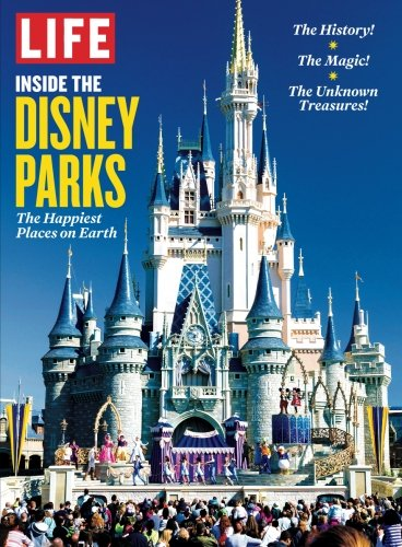 LIFE Inside the Disney Parks: The Happiest Places on Earth Disneyland Happiest Place On Earth