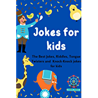 Jokes for kids: The Best Jokes, Riddles, Tongue Twisters and Knock-Knock jokes for kids (English Edition)