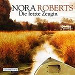Die letzte Zeugin | Nora Roberts