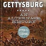 Gettysburg: An Alternate History | Peter G. Tsouras