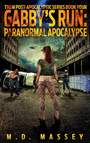 Gabby's Run: Paranormal Apocalypse (THEM Post-Apocalyptic Series Book 4) by [Massey, M.D.]