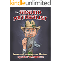 The Absurd Naturalist: Irreverent Musings on Nature