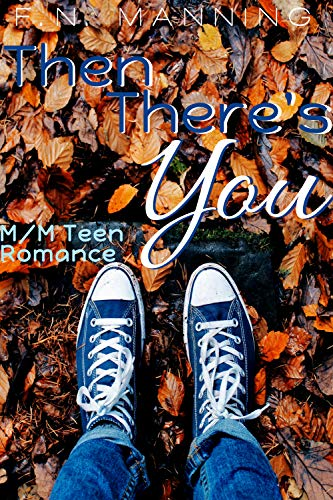 Then There's You: M/M Teen Romance