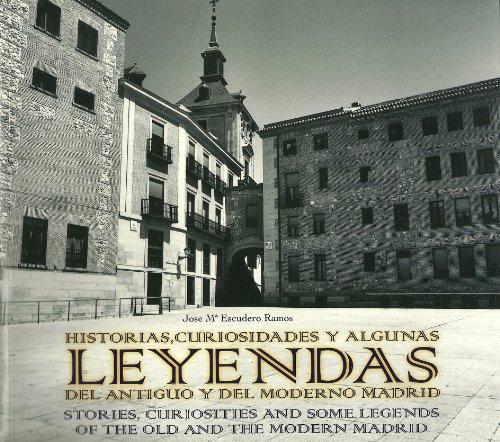 Descargar Libro Historias, Curiosidades Y Algunas Leyendas Del Antiguo Y Moderno Madrid José M. Escudero Ramos