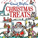 Christmas Treats: Contains 29 Classic Blyton tales Audiobook by Enid Blyton Narrated by Nicki Diss, Alex Wingfield