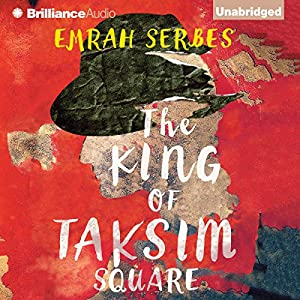 The King of Taksim Square Audiobook