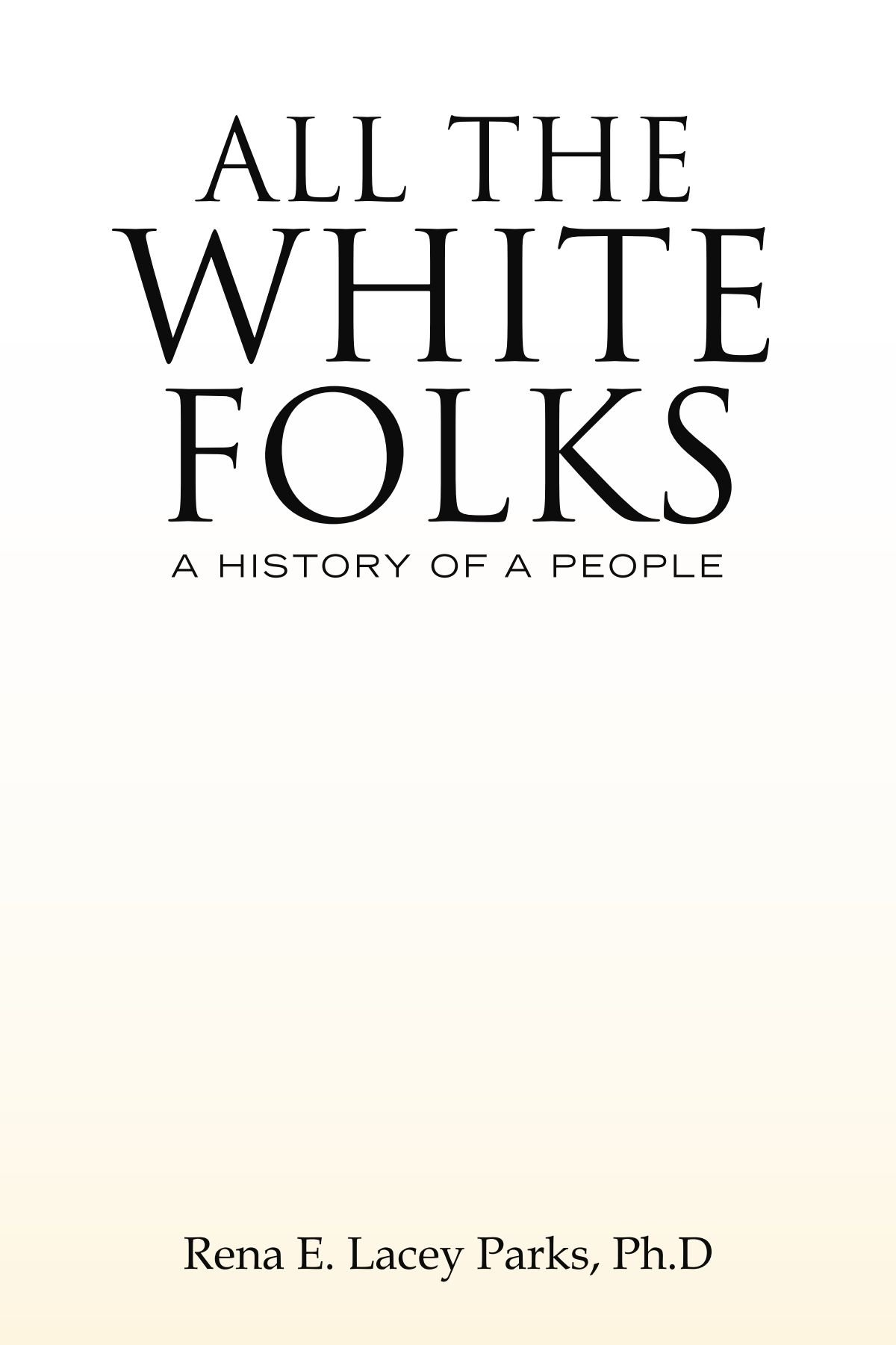 Download ALL THE WHITE FOLKS: A HISTORY OF A PEOPLE pdf epub