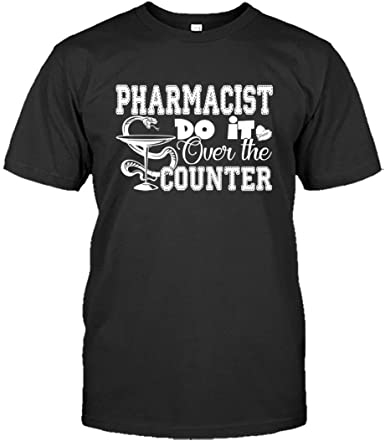 Amazon Com Pharmacist Do It Over The Counter Tee Shirt Design Long Sleeve Shirt Clothing