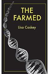 The Farmed (The Farmed Trilogy) (Volume 1) Paperback