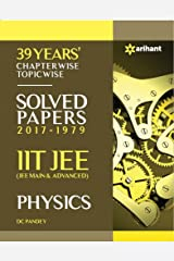 39 Years' Chapterwise Topicwise Solved Papers (2017-1979) IIT JEE Physics Paperback