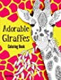Adorable Giraffes Coloring Book: Gentle & Cute Giraffes in Zentangle Doodle Patterns – For Kids and Adults