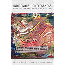 Indigenous Homelessness: Perspectives from Canada, Australia, and New Zealand
