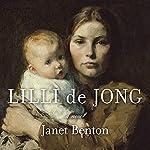 Lilli de Jong: A Novel | Janet Benton