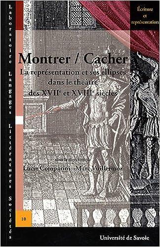 Livre Montrer / Cacher : La représentation et ses ellipses dans le théâtre des XVIIe et XVIIIe siècles epub, pdf
