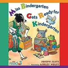 Miss Bindergarten Gets Ready for Kindergarten Audiobook by Joseph Slate Narrated by Lauren Davis