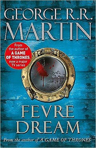 Fevre Dream (Fantasy Masterworks 13): Amazon.es: George R.R. Martin: Libros en idiomas extranjeros