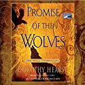 Promise of the Wolves: Wolf Chronicles, Book 1 Audiobook by Dorothy Hearst Narrated by Justine Eyre